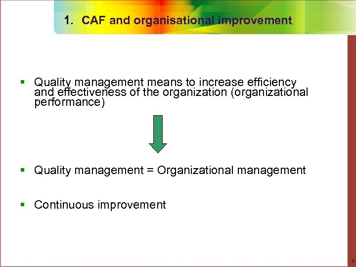 1. CAF and organisational improvement § Quality management means to increase efficiency and effectiveness