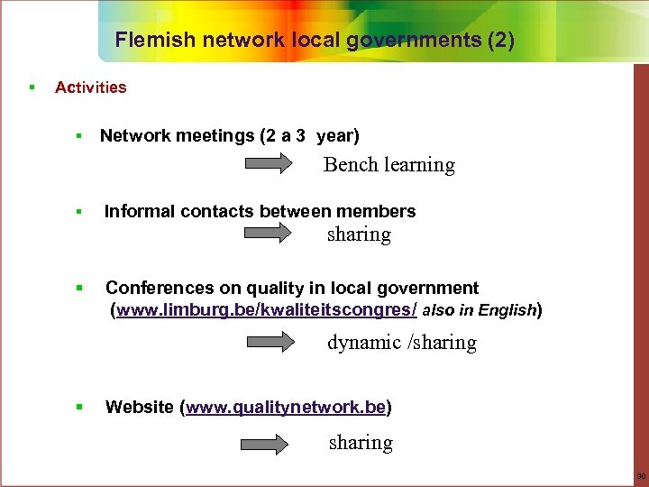 Flemish network local governments (2) § Activities § Network meetings (2 a 3 year)
