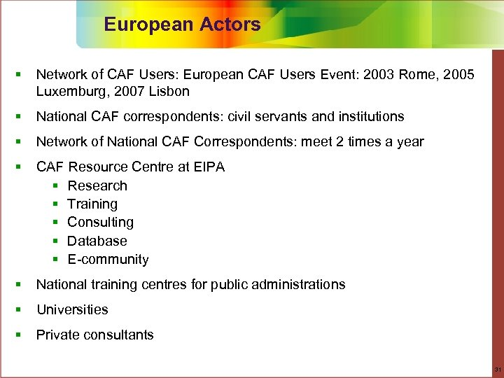 European Actors § Network of CAF Users: European CAF Users Event: 2003 Rome, 2005