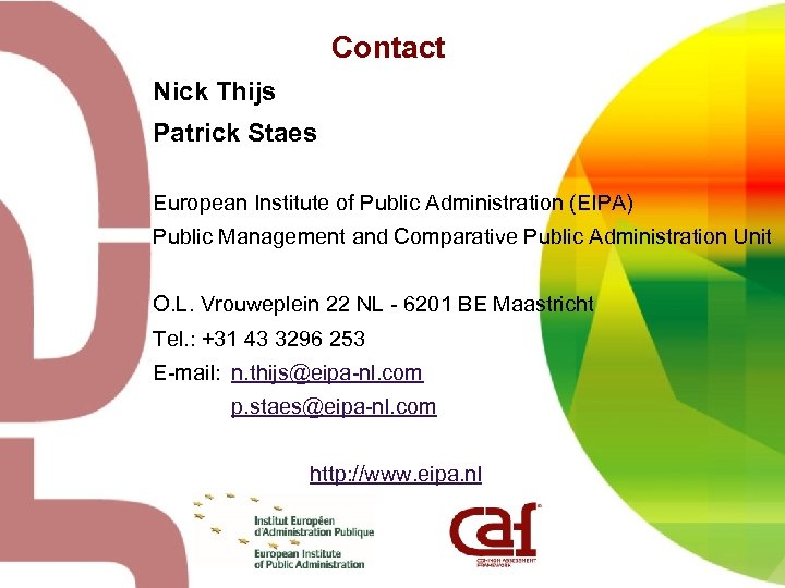 Contact Nick Thijs Patrick Staes European Institute of Public Administration (EIPA) Public Management and