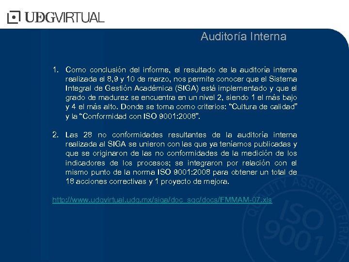 Auditoría Interna 1. Como conclusión del informe, el resultado de la auditoría interna realizada
