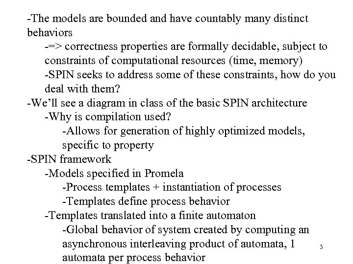 -The models are bounded and have countably many distinct behaviors -=> correctness properties are