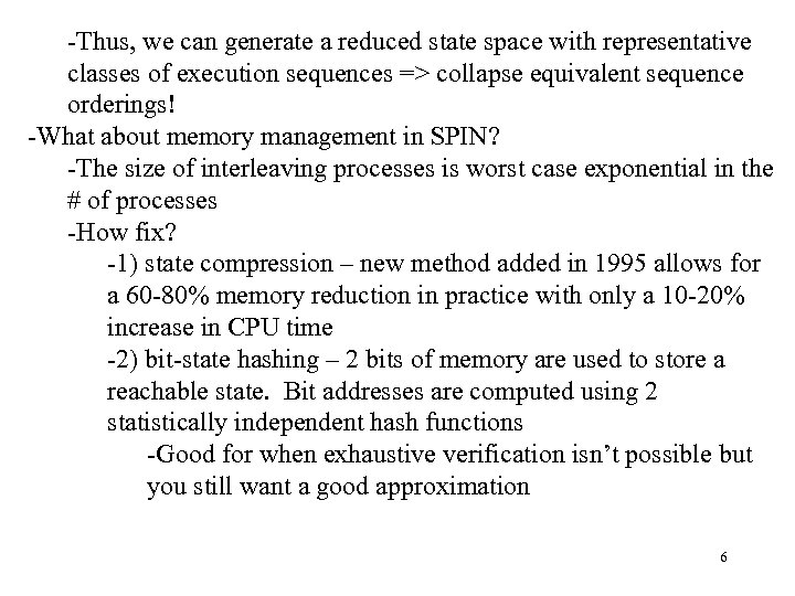 -Thus, we can generate a reduced state space with representative classes of execution sequences