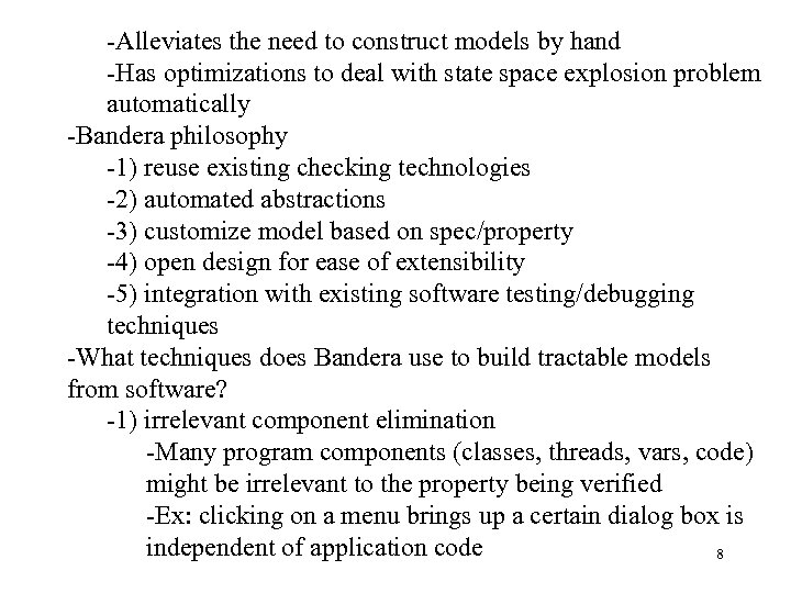 -Alleviates the need to construct models by hand -Has optimizations to deal with state