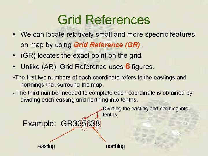 Grid References • We can locate relatively small and more specific features on map