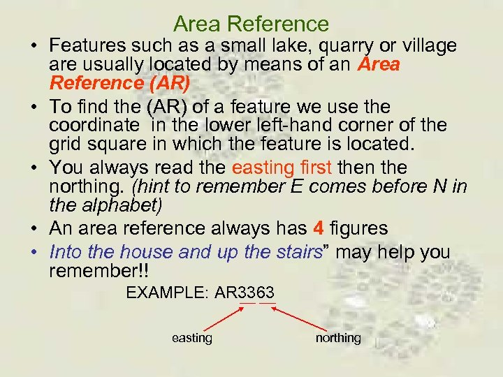 Area Reference • Features such as a small lake, quarry or village are usually