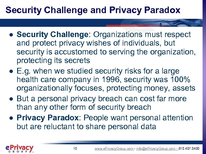 Security Challenge and Privacy Paradox l l Security Challenge: Organizations must respect and protect