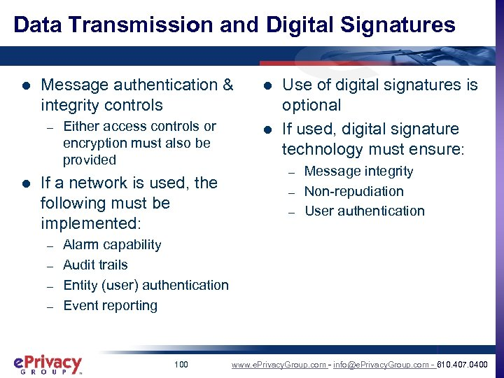 Data Transmission and Digital Signatures l Message authentication & integrity controls l Either access