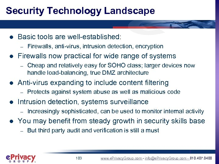 Security Technology Landscape l Basic tools are well-established: – l Firewalls now practical for