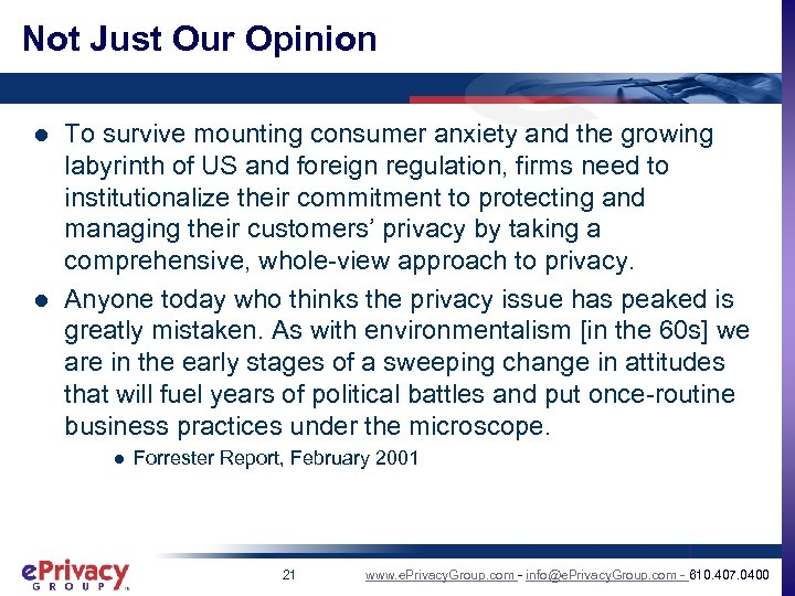 Not Just Our Opinion l l To survive mounting consumer anxiety and the growing