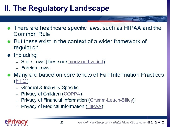 II. The Regulatory Landscape l l l There are healthcare specific laws, such as