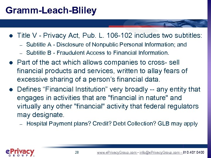 Gramm-Leach-Bliley l Title V - Privacy Act, Pub. L. 106 -102 includes two subtitles: