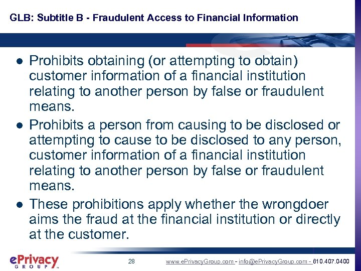 GLB: Subtitle B - Fraudulent Access to Financial Information l l l Prohibits obtaining