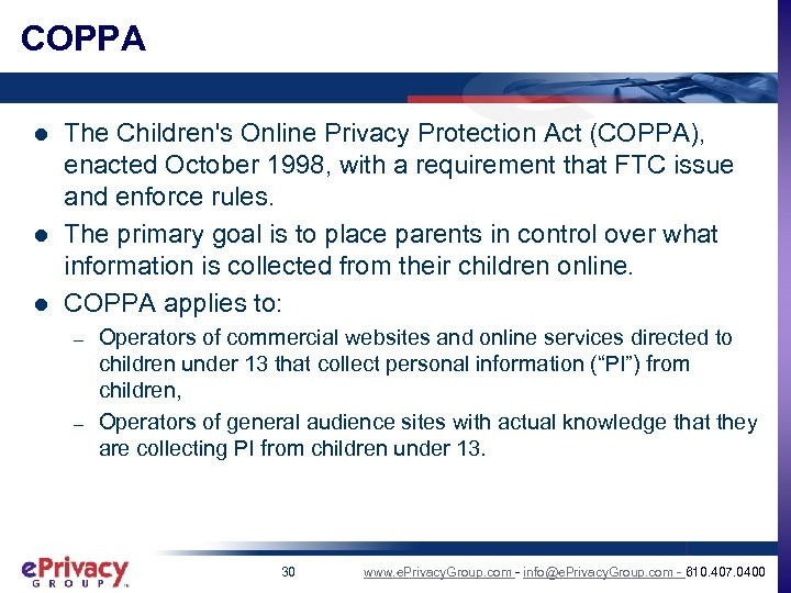 COPPA l l l The Children's Online Privacy Protection Act (COPPA), enacted October 1998,