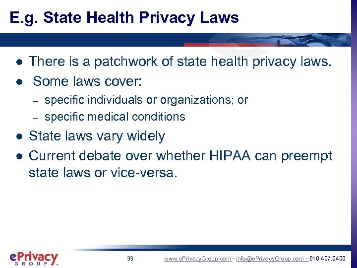 E. g. State Health Privacy Laws l l There is a patchwork of state