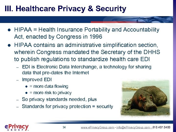 III. Healthcare Privacy & Security l l HIPAA = Health Insurance Portability and Accountability