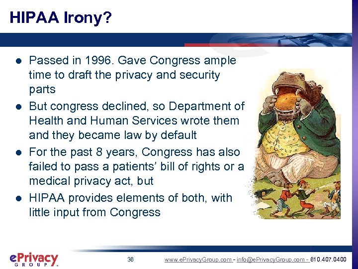 HIPAA Irony? l l Passed in 1996. Gave Congress ample time to draft the