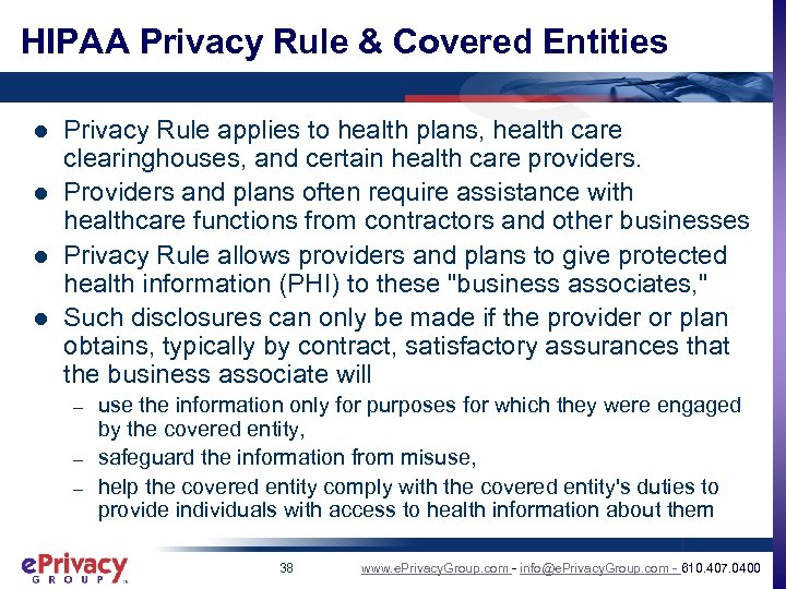 HIPAA Privacy Rule & Covered Entities l l Privacy Rule applies to health plans,