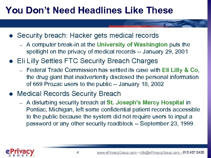 You Don't Need Headlines Like These l Security breach: Hacker gets medical records –