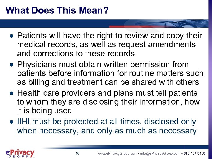 What Does This Mean? l l Patients will have the right to review and