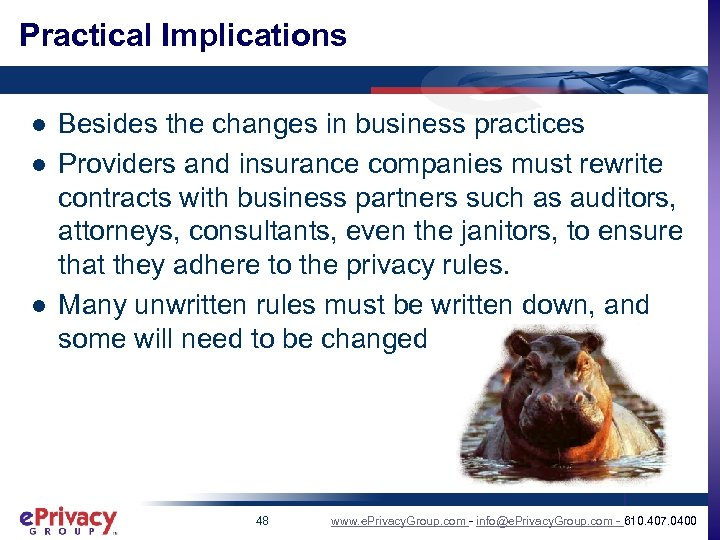Practical Implications l l l Besides the changes in business practices Providers and insurance