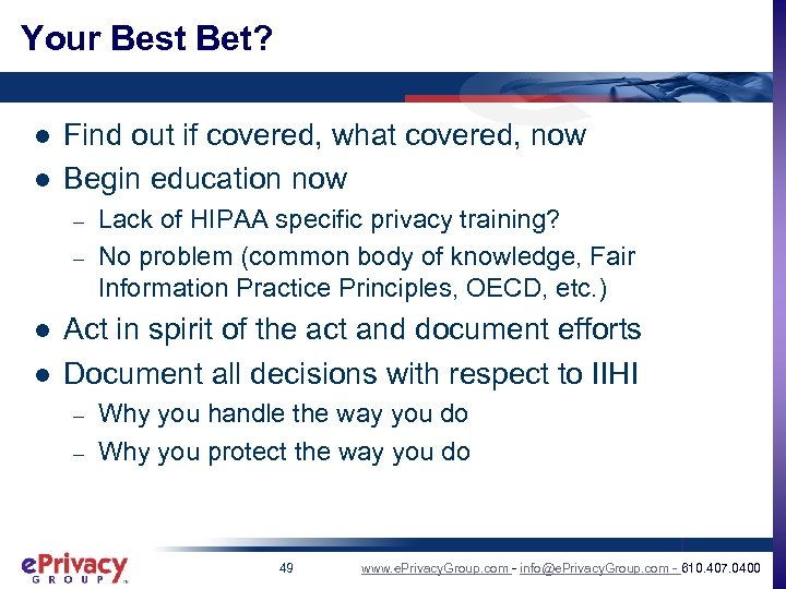 Your Best Bet? l l Find out if covered, what covered, now Begin education