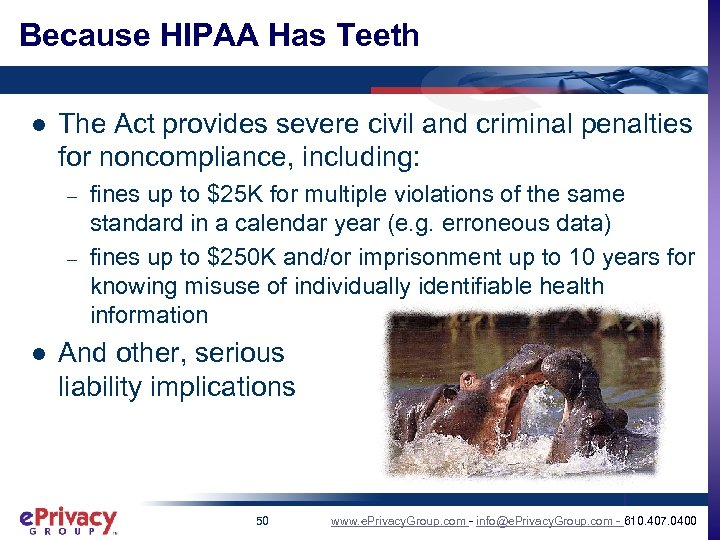 Because HIPAA Has Teeth l The Act provides severe civil and criminal penalties for