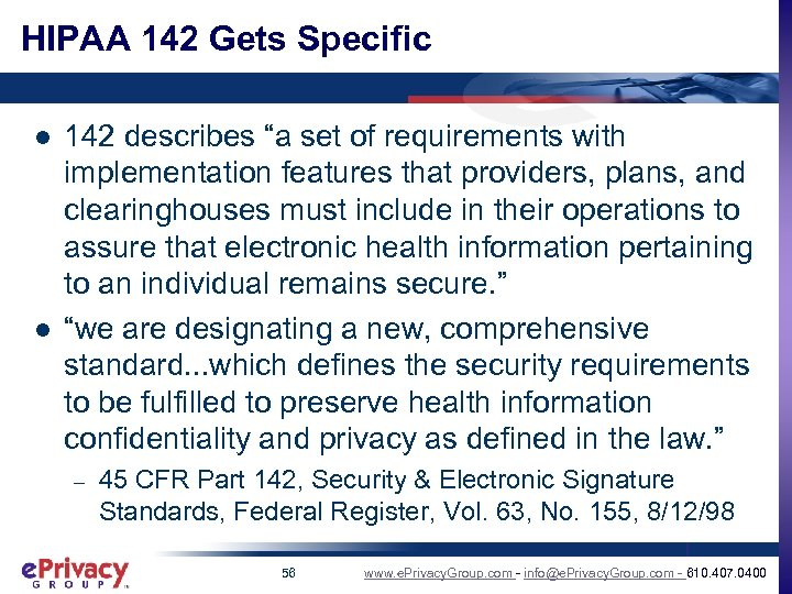 "HIPAA 142 Gets Specific l l 142 describes ""a set of requirements with implementation"