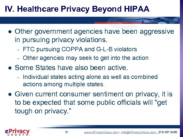 IV. Healthcare Privacy Beyond HIPAA l Other government agencies have been aggressive in pursuing