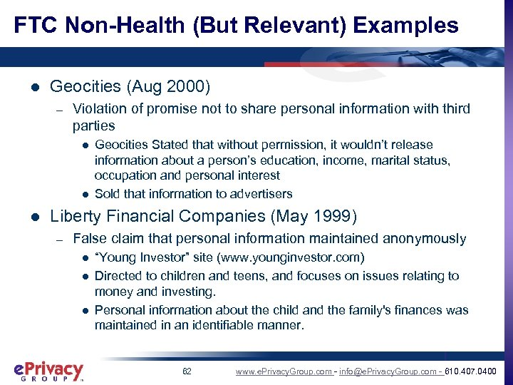 FTC Non-Health (But Relevant) Examples l Geocities (Aug 2000) – Violation of promise not