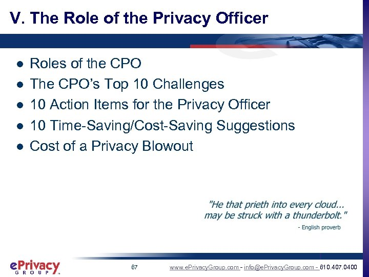 V. The Role of the Privacy Officer l l l Roles of the CPO