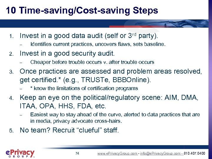 10 Time-saving/Cost-saving Steps 1. Invest in a good data audit (self or 3 rd