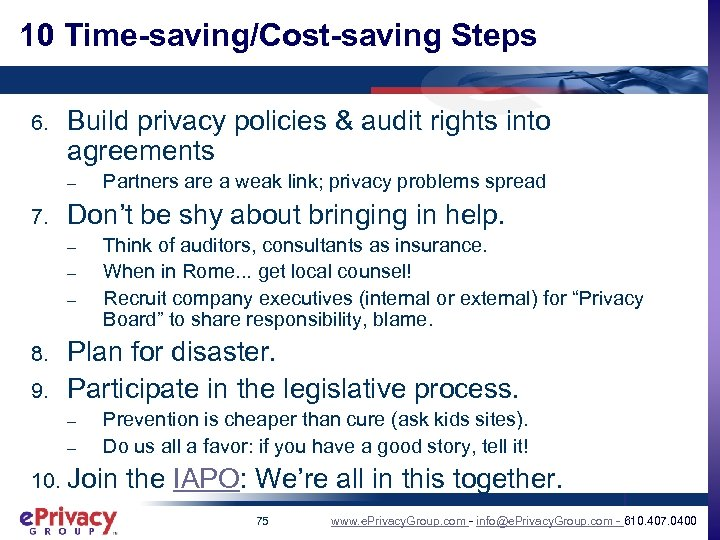10 Time-saving/Cost-saving Steps 6. Build privacy policies & audit rights into agreements – 7.