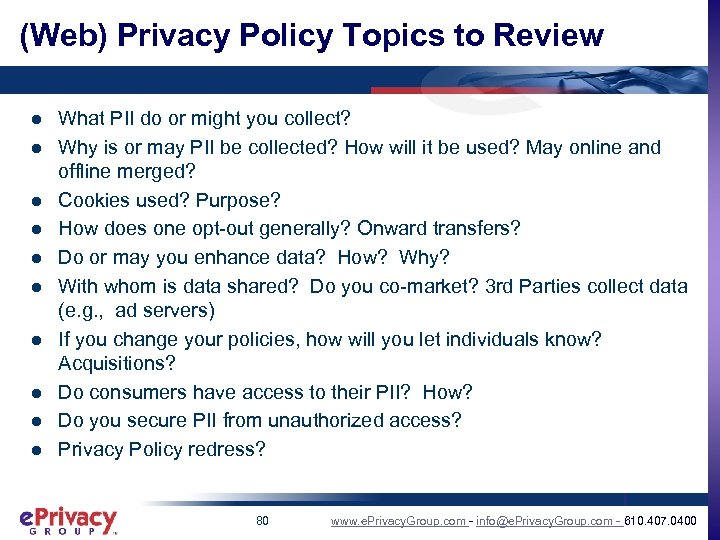 (Web) Privacy Policy Topics to Review l l l l l What PII do