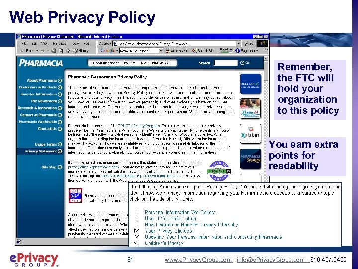Web Privacy Policy Remember, the FTC will hold your organization to this policy You