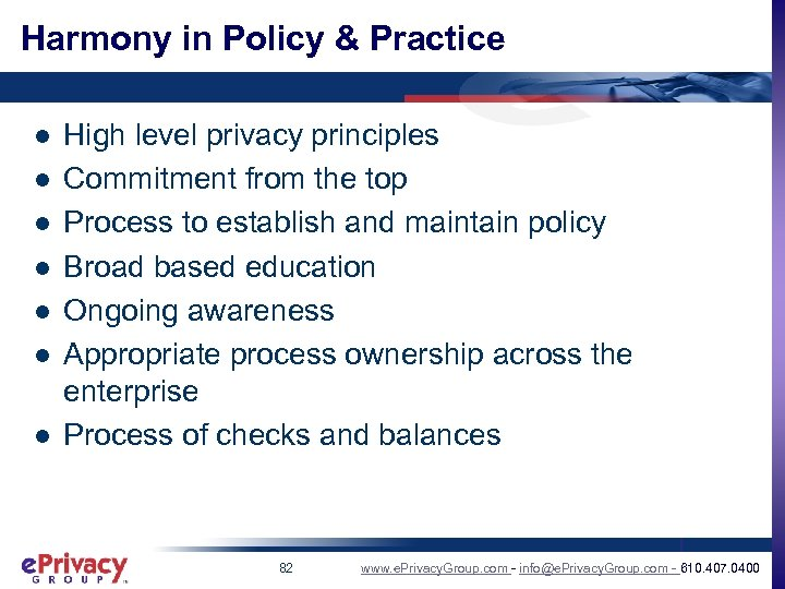 Harmony in Policy & Practice l l l l High level privacy principles Commitment
