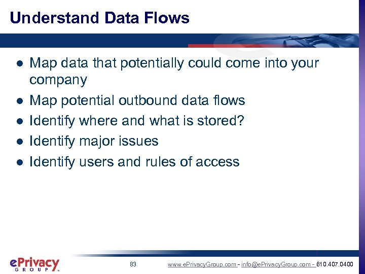 Understand Data Flows l l l Map data that potentially could come into your