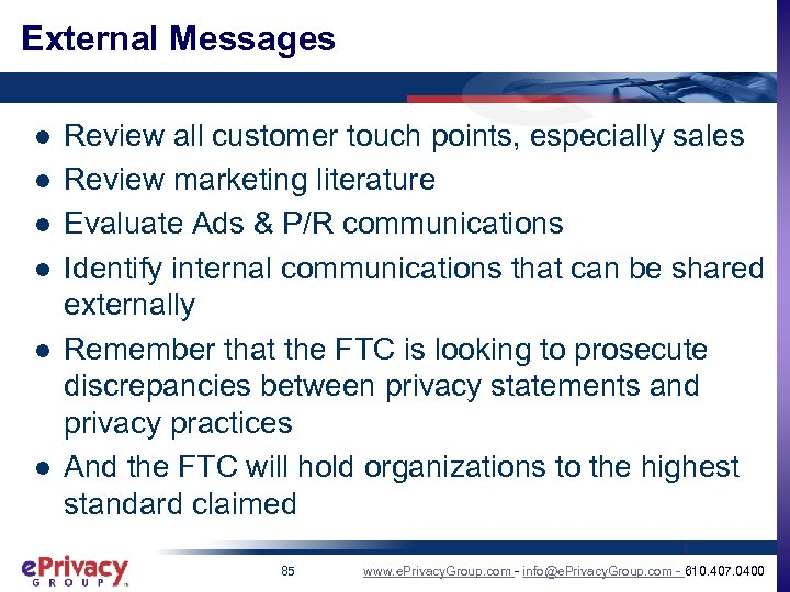External Messages l l l Review all customer touch points, especially sales Review marketing