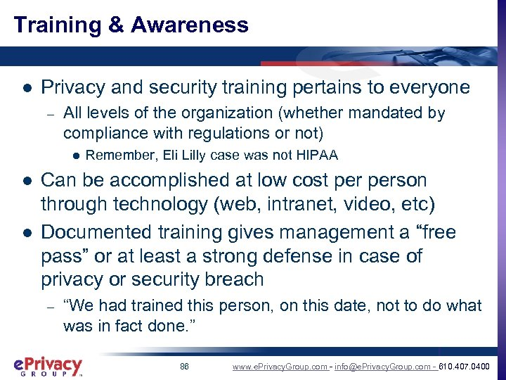 Training & Awareness l Privacy and security training pertains to everyone – All levels