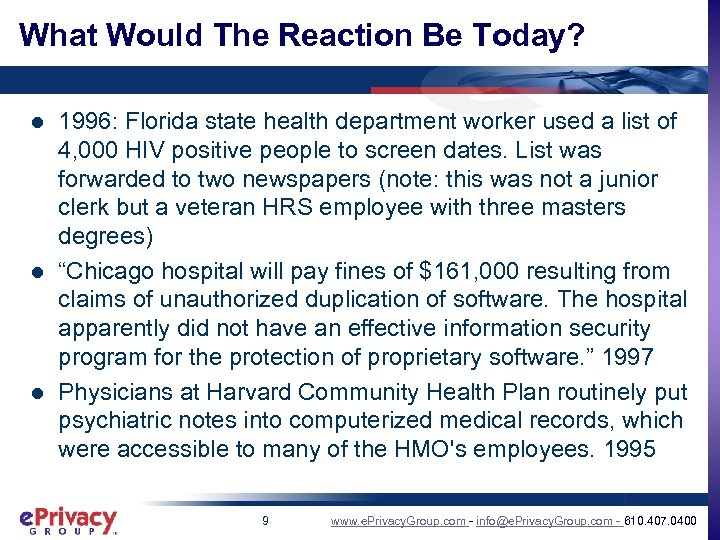 What Would The Reaction Be Today? l l l 1996: Florida state health department