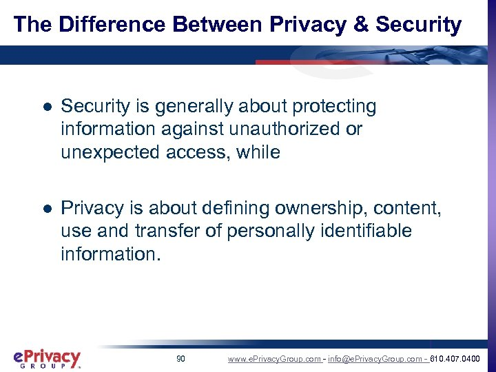 The Difference Between Privacy & Security l Security is generally about protecting information against