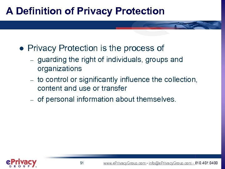 A Definition of Privacy Protection l Privacy Protection is the process of – –