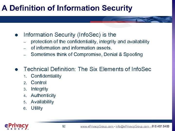 A Definition of Information Security l Information Security (Info. Sec) is the – –