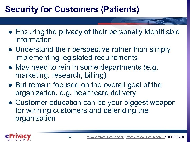 Security for Customers (Patients) l l l Ensuring the privacy of their personally identifiable