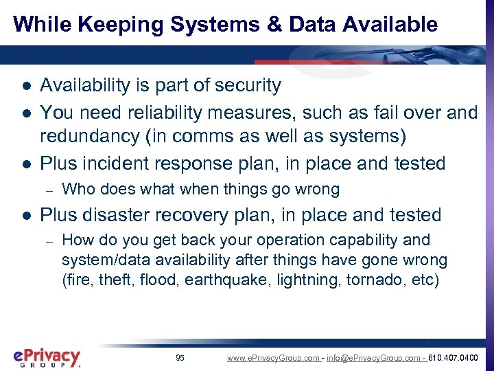 While Keeping Systems & Data Available l l l Availability is part of security