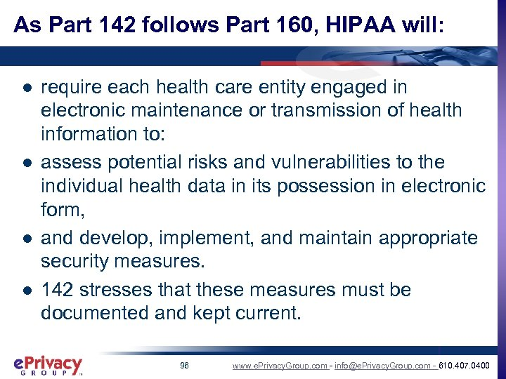 As Part 142 follows Part 160, HIPAA will: l l require each health care