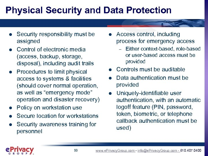 Physical Security and Data Protection l l l Security responsibility must be assigned Control