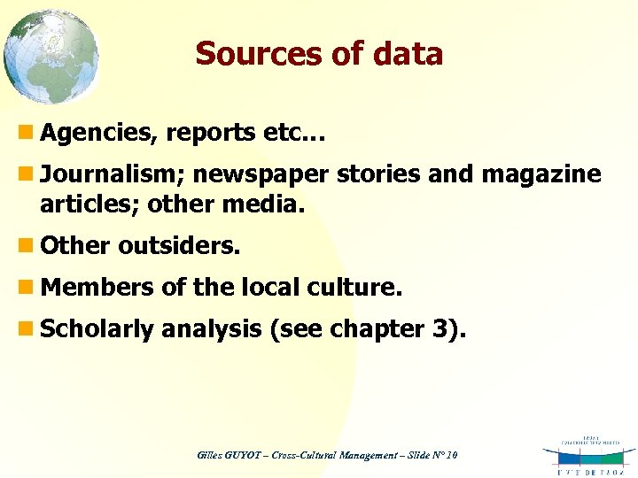 Sources of data n Agencies, reports etc… n Journalism; newspaper stories and magazine articles;