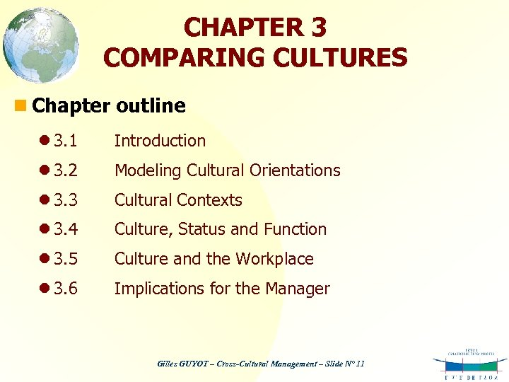 CHAPTER 3 COMPARING CULTURES n Chapter outline l 3. 1 Introduction l 3. 2