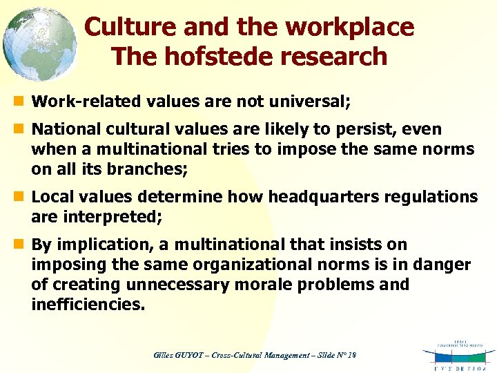 Culture and the workplace The hofstede research n Work-related values are not universal; n